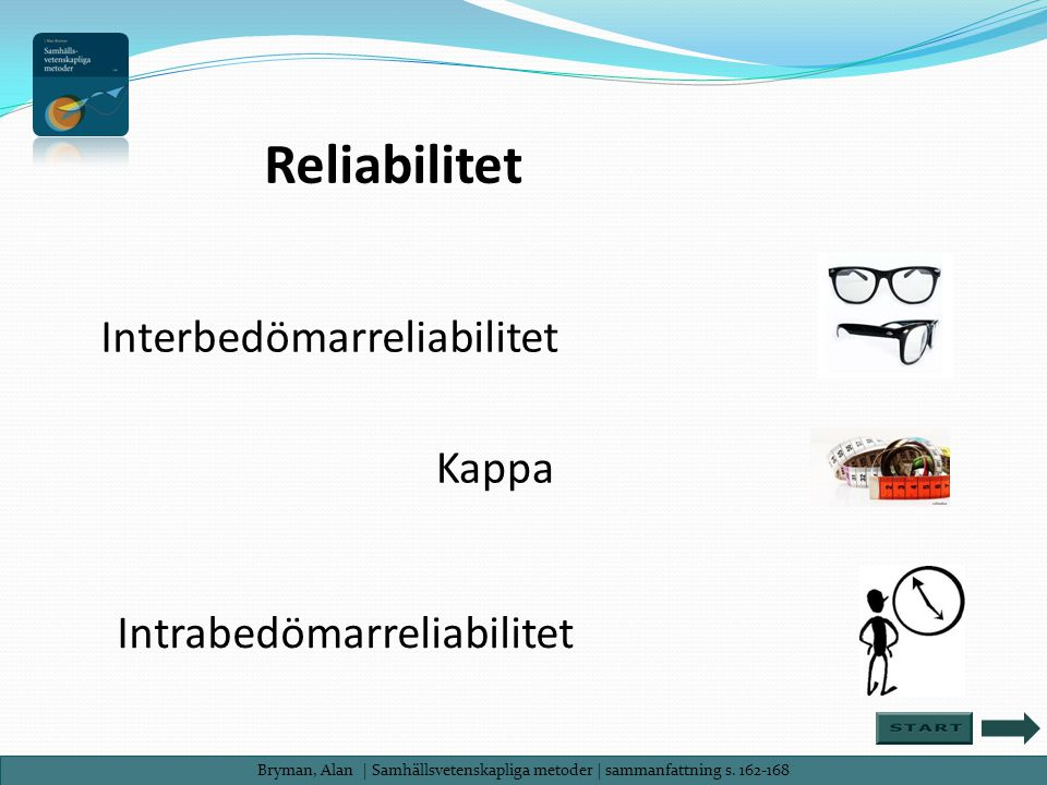Reliabilitet Interbedömarreliabilitet Kappa Intrabedömarreliabilitet
