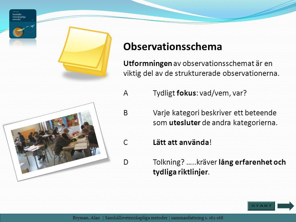 Observationsschema Utformningen av observationsschemat är en viktig del av de strukturerade observationerna.