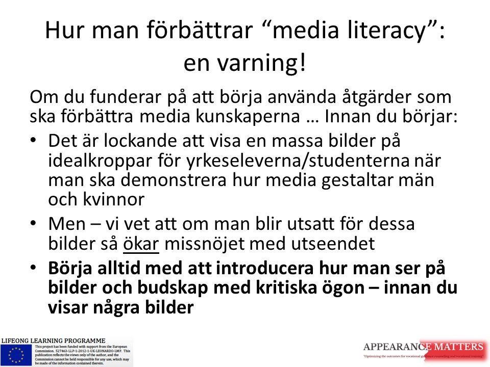 Hur man förbättrar media literacy : en varning!