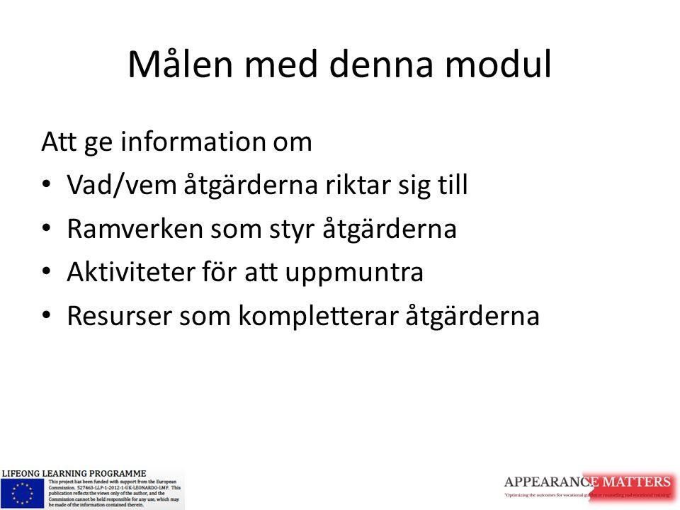 Målen med denna modul Att ge information om