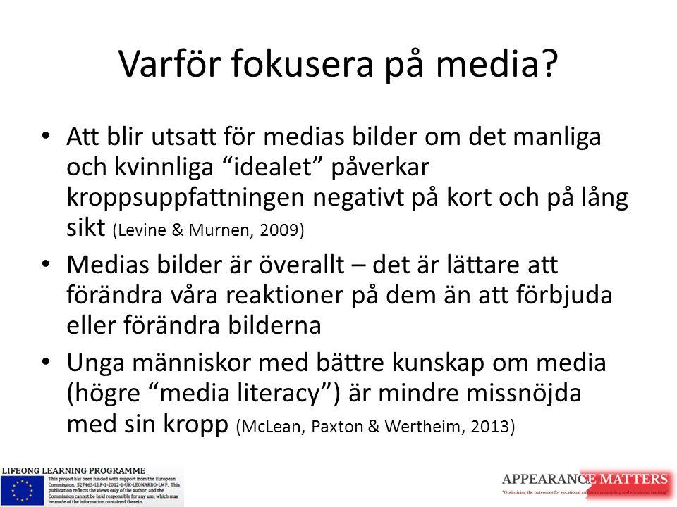 Varför fokusera på media