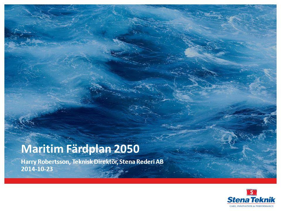 Harry Robertsson, Teknisk Direktör, Stena Rederi AB 2014-10-23
