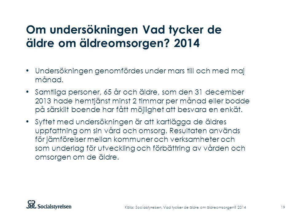 Om undersökningen Vad tycker de äldre om äldreomsorgen 2014