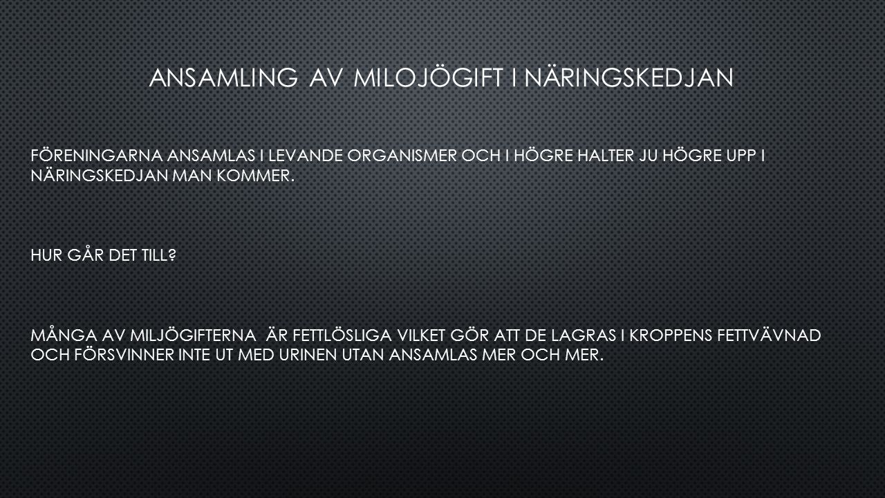 ANSAMLING AV MILOJÖGIFT I NÄRINGSKEDJAN