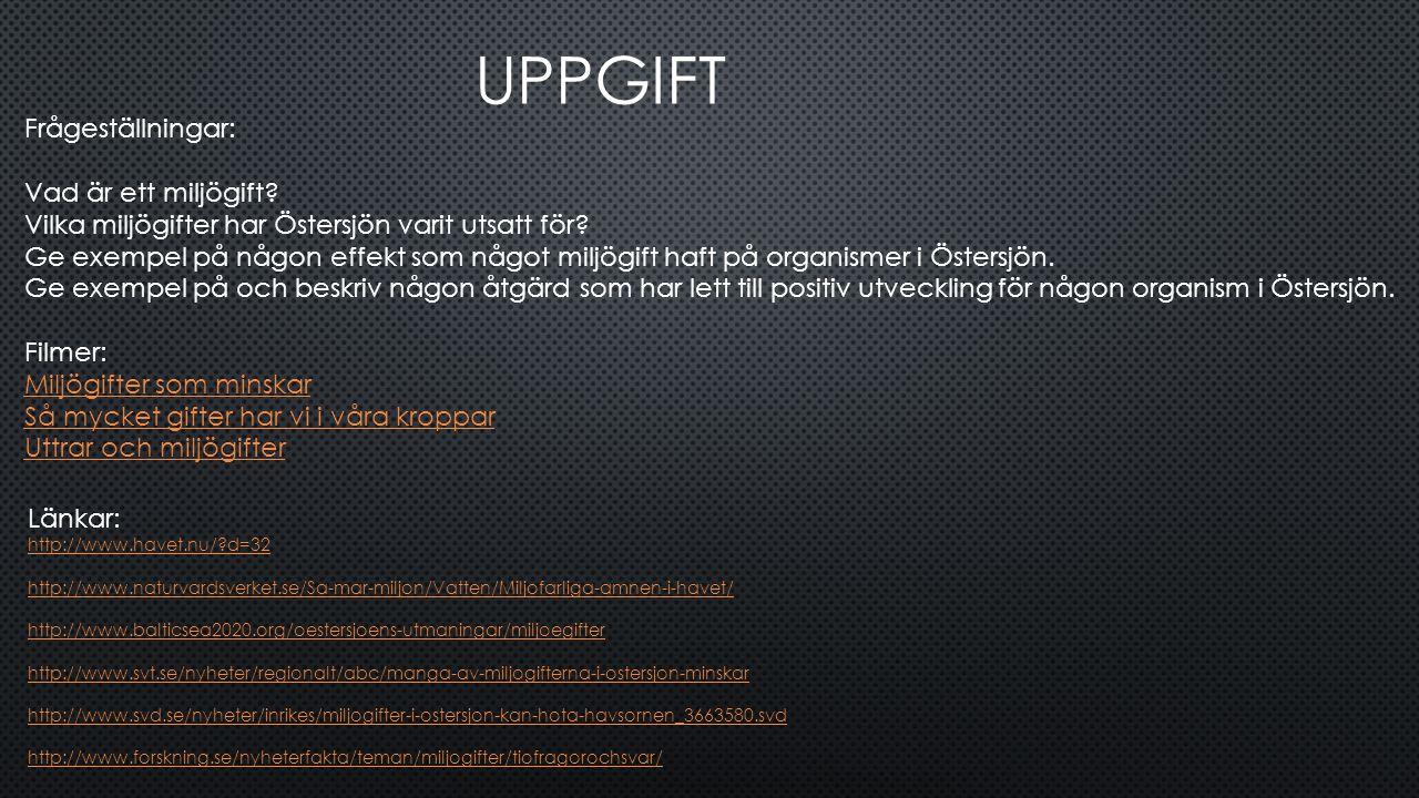 UPPGIFT Frågeställningar: Vad är ett miljögift