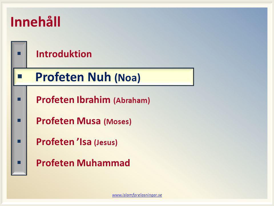 Innehåll Profeten Nuh (Noa) Introduktion Profeten Ibrahim (Abraham)