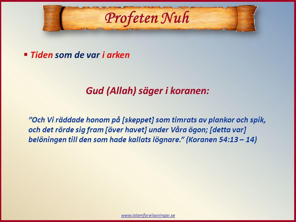 Profeten Nuh Gud (Allah) säger i koranen: Tiden som de var i arken