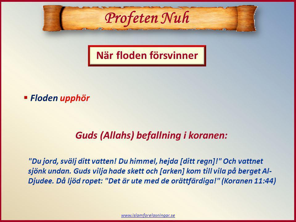 Profeten Nuh När floden försvinner Guds (Allahs) befallning i koranen: