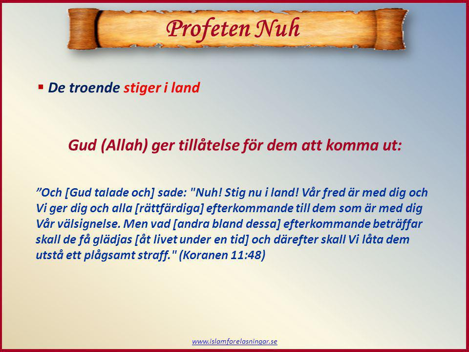 Profeten Nuh Gud (Allah) ger tillåtelse för dem att komma ut:
