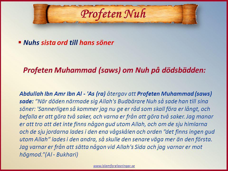 Profeten Nuh Profeten Muhammad (saws) om Nuh på dödsbädden: