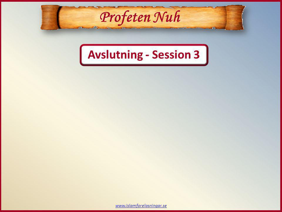 Profeten Nuh Avslutning - Session 3 www.islamforelasningar.se