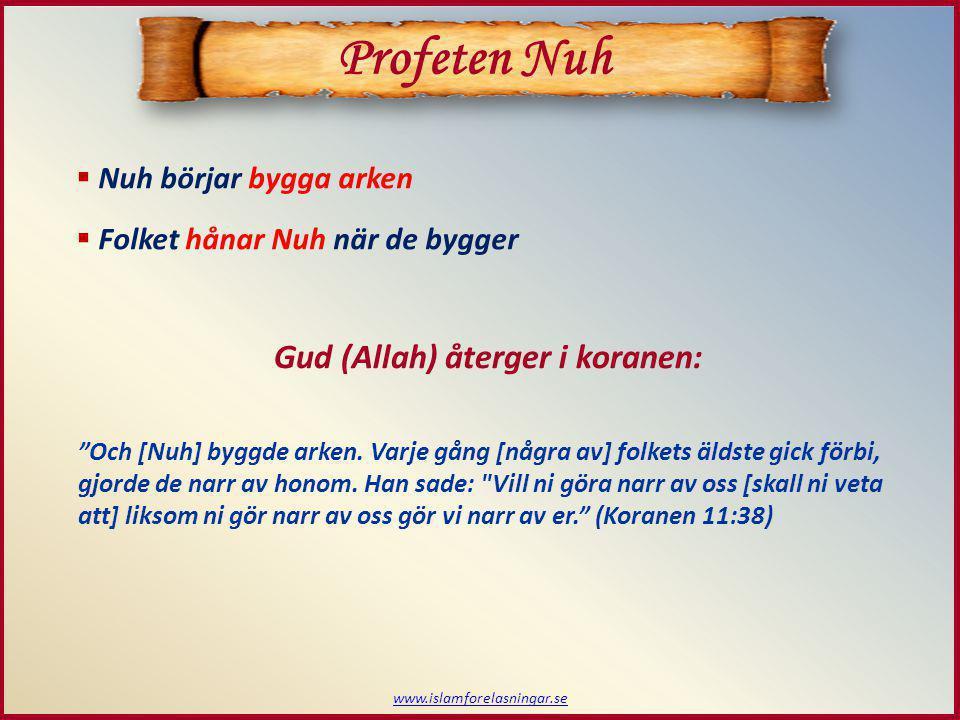 Profeten Nuh Gud (Allah) återger i koranen: Nuh börjar bygga arken
