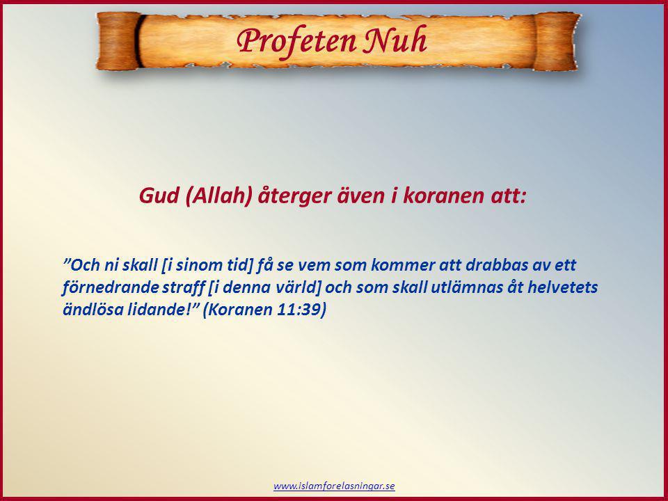 Profeten Nuh Gud (Allah) återger även i koranen att: