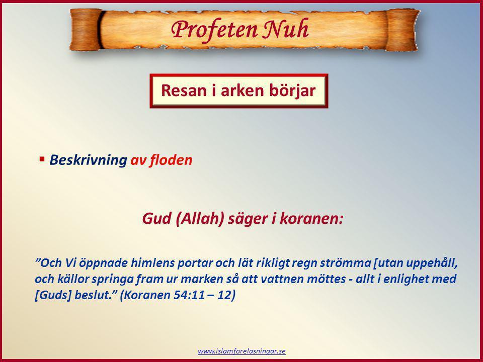 Profeten Nuh Resan i arken börjar Gud (Allah) säger i koranen: