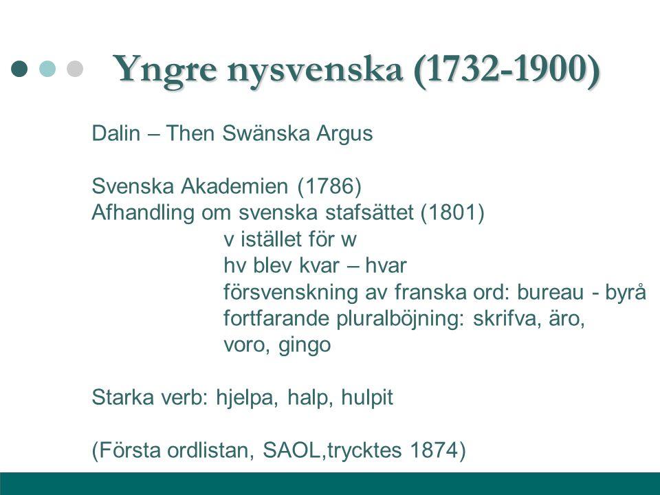 Yngre nysvenska (1732-1900) Dalin – Then Swänska Argus