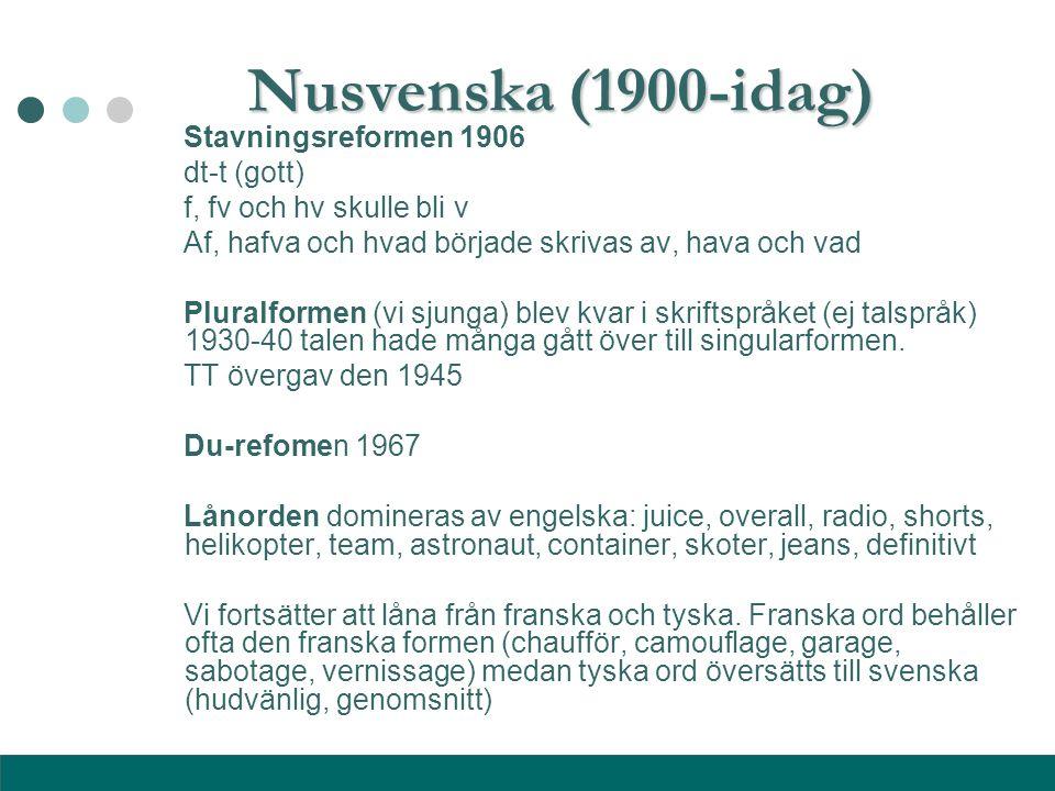 Nusvenska (1900-idag) Stavningsreformen 1906 dt-t (gott)