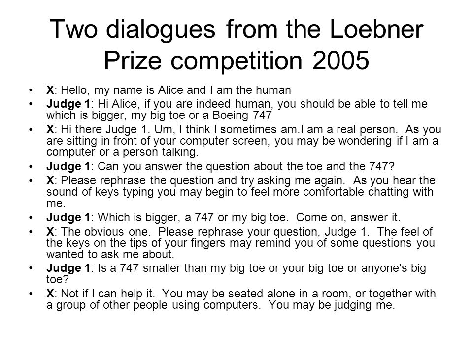 Two dialogues from the Loebner Prize competition 2005