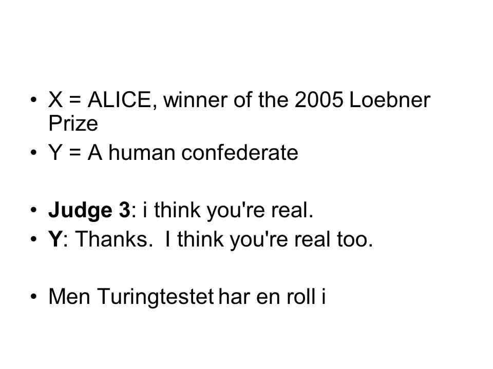 X = ALICE, winner of the 2005 Loebner Prize