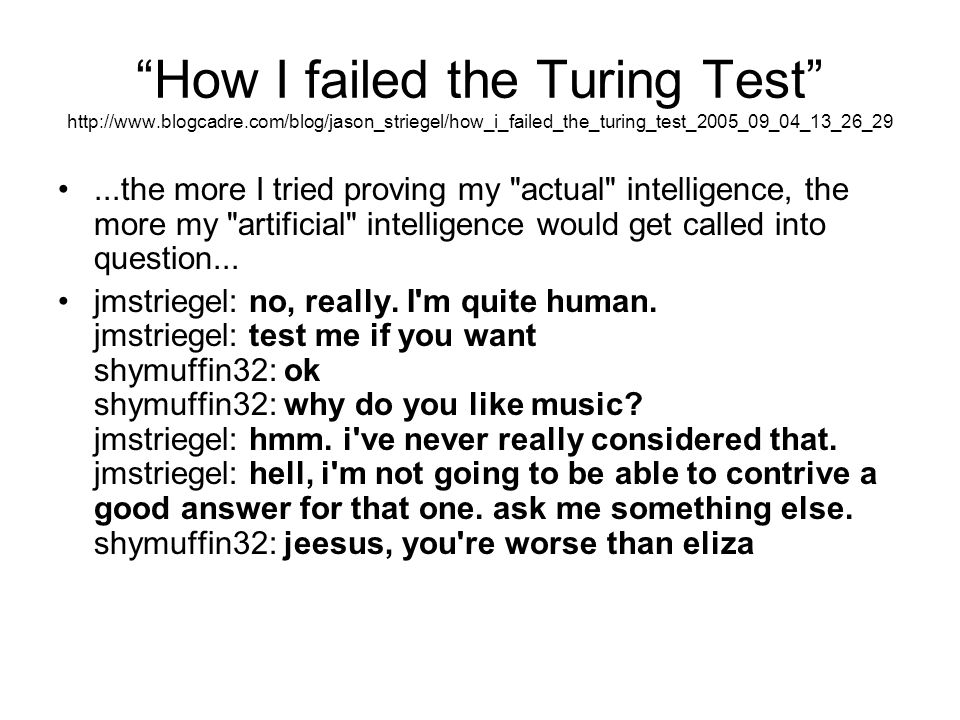 How I failed the Turing Test http://www. blogcadre
