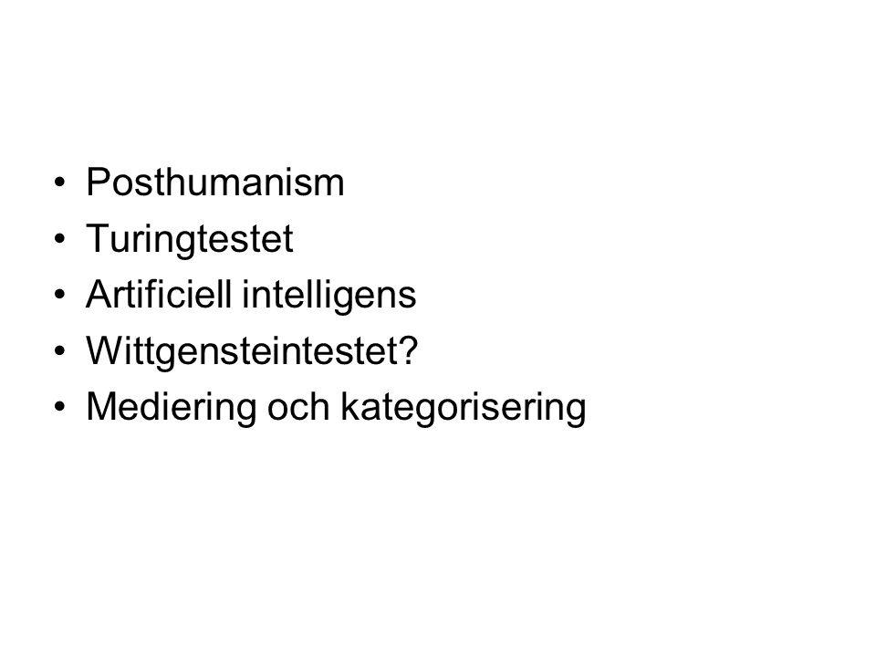 Posthumanism Turingtestet Artificiell intelligens Wittgensteintestet Mediering och kategorisering