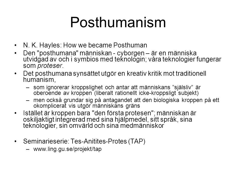 Posthumanism N. K. Hayles: How we became Posthuman