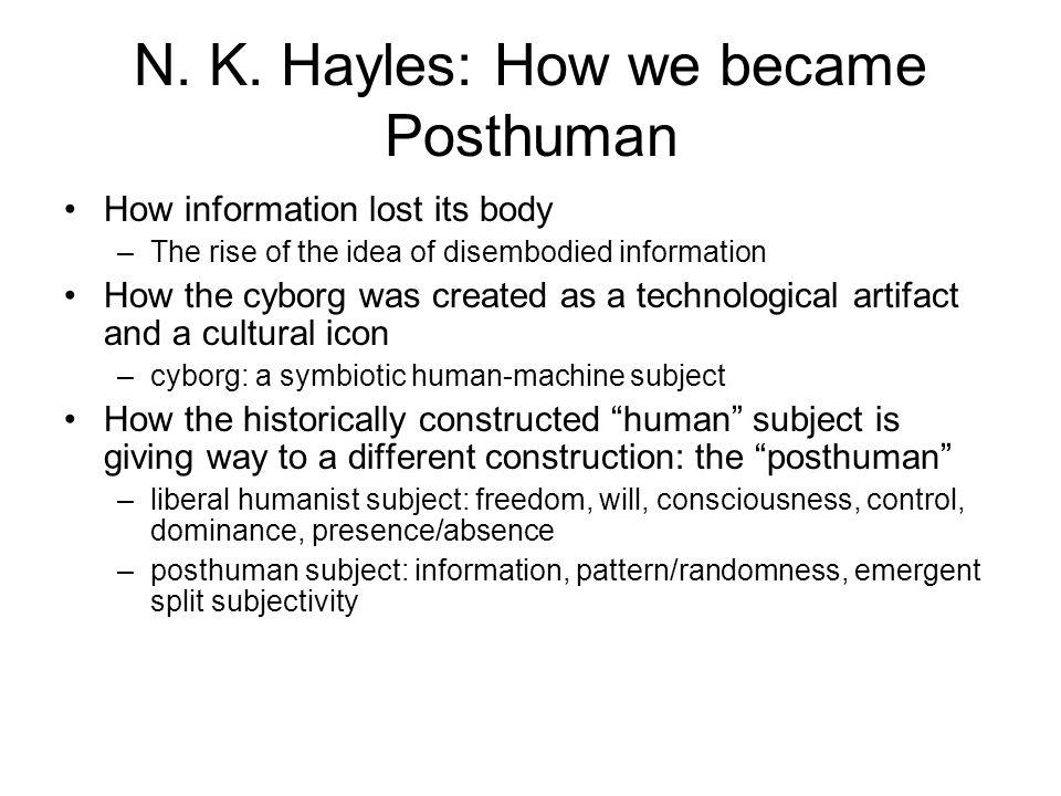 N. K. Hayles: How we became Posthuman