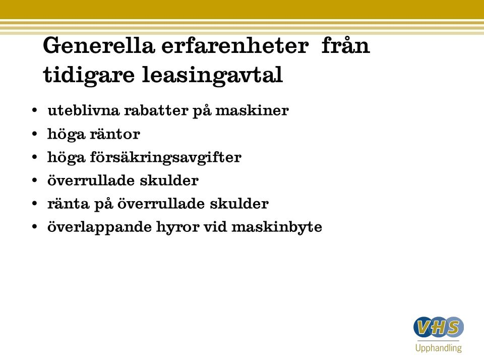 Generella erfarenheter från tidigare leasingavtal