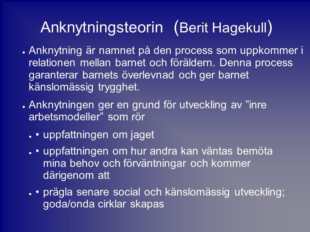Anknytningsteorin (Berit Hagekull)