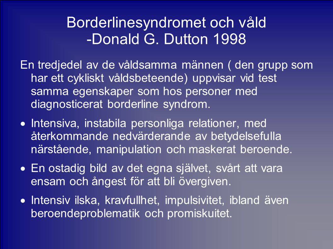 Borderlinesyndromet och våld -Donald G. Dutton 1998