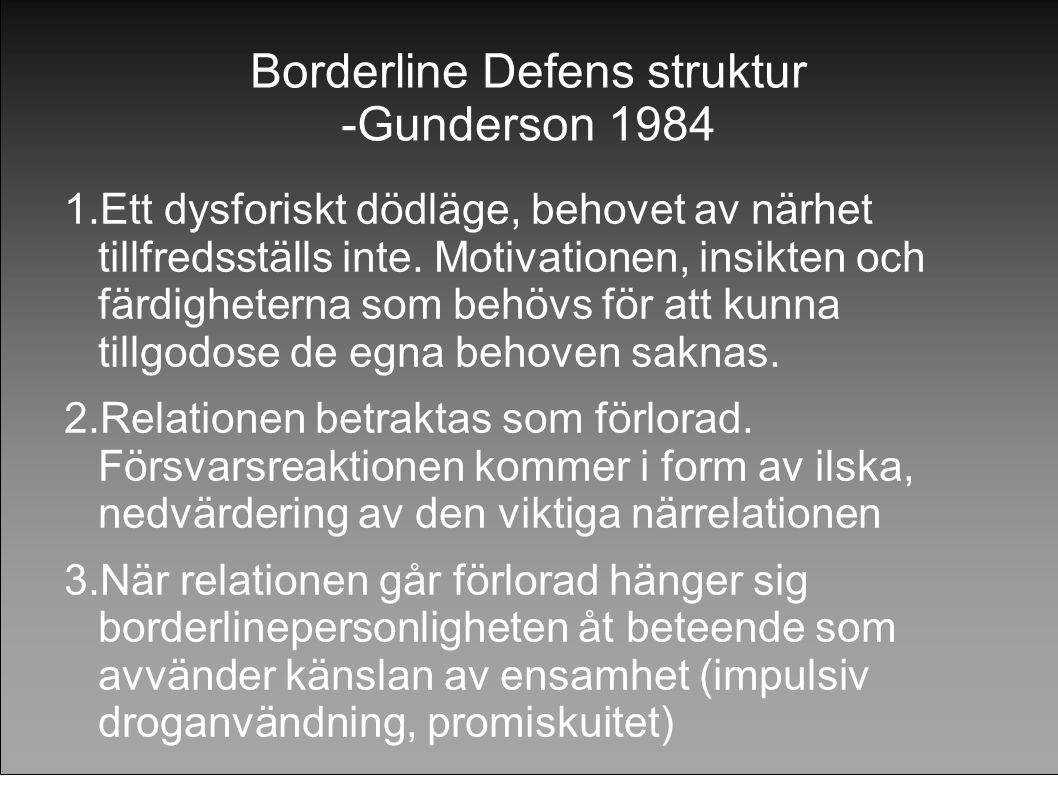 Borderline Defens struktur -Gunderson 1984