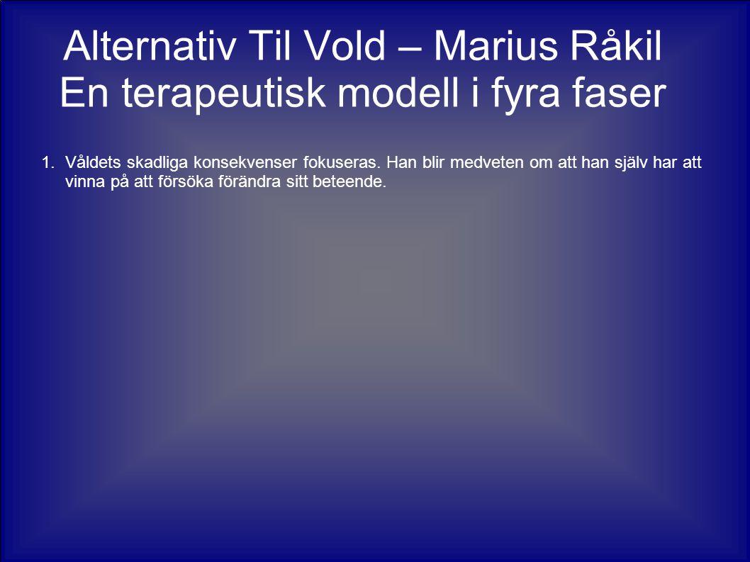 Alternativ Til Vold – Marius Råkil En terapeutisk modell i fyra faser