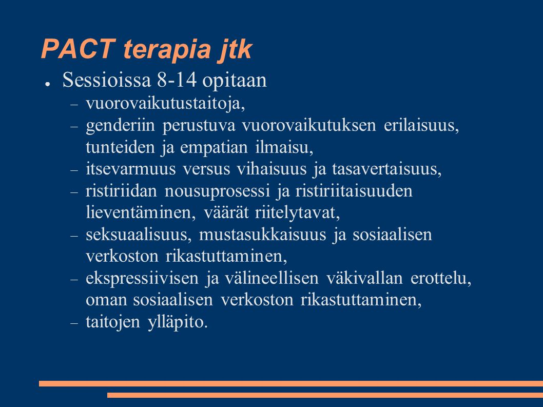 PACT terapia jtk Sessioissa 8-14 opitaan vuorovaikutustaitoja,