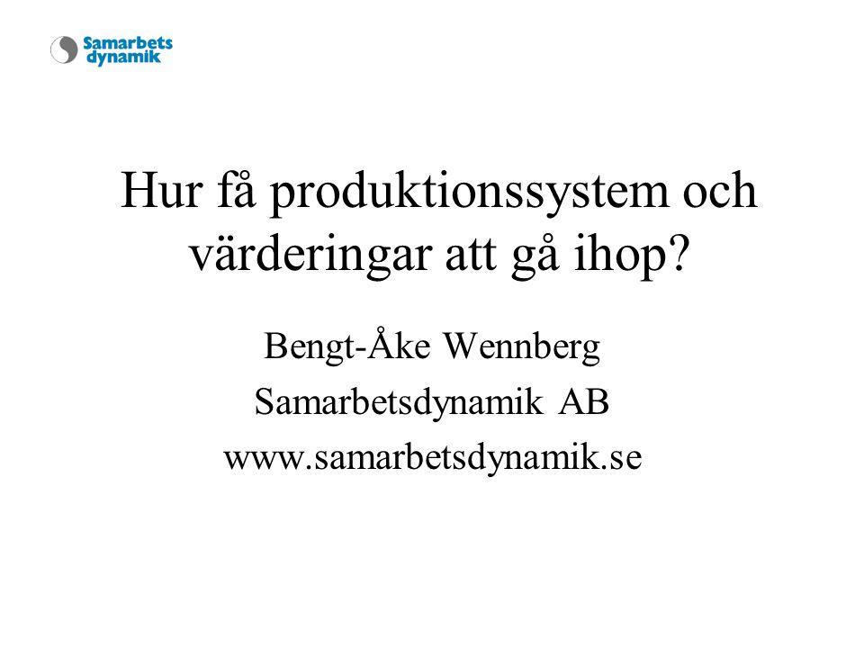 Hur få produktionssystem och värderingar att gå ihop