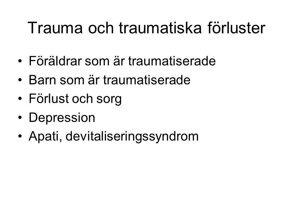 Trauma och traumatiska förluster