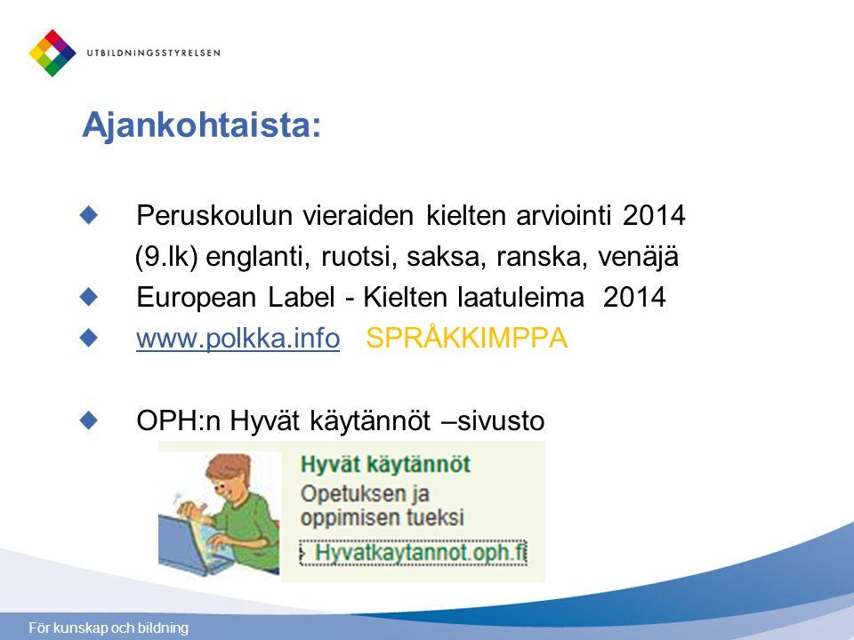 Ajankohtaista: Peruskoulun vieraiden kielten arviointi 2014