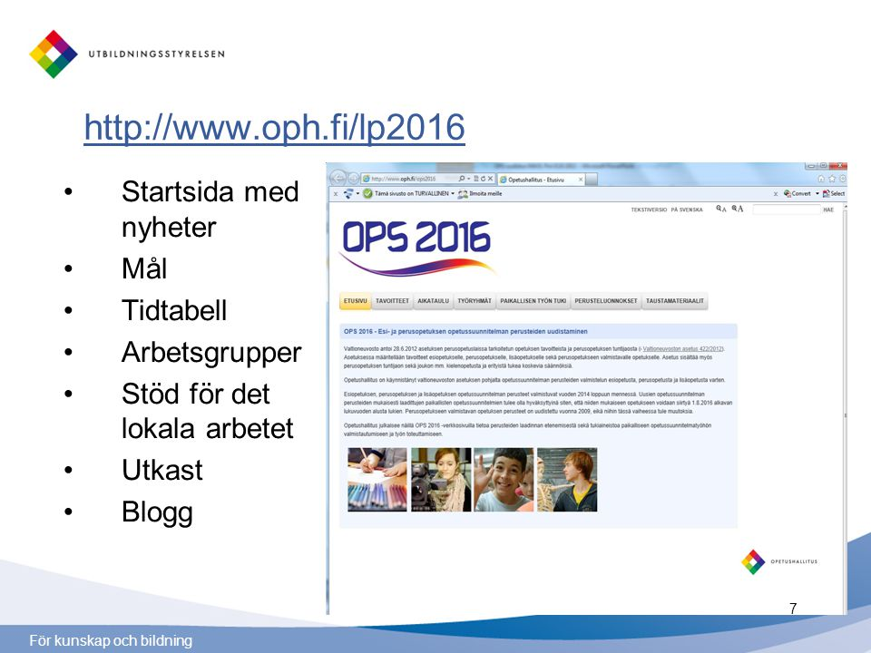 http://www.oph.fi/lp2016 Startsida med nyheter Mål Tidtabell