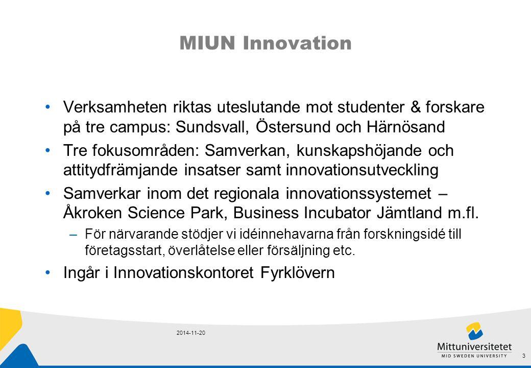 MIUN Innovation Verksamheten riktas uteslutande mot studenter & forskare på tre campus: Sundsvall, Östersund och Härnösand.