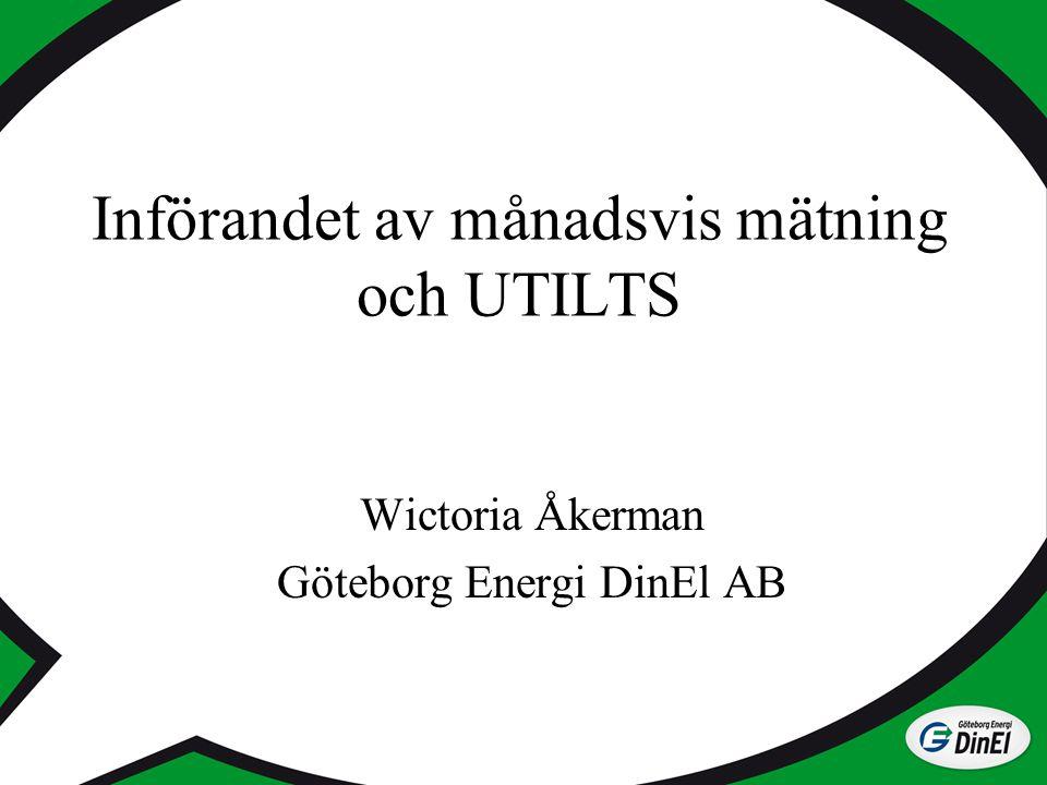 Införandet av månadsvis mätning och UTILTS