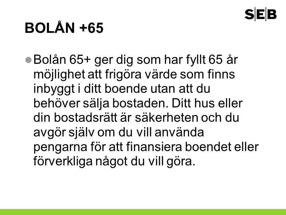 BOLÅN +65