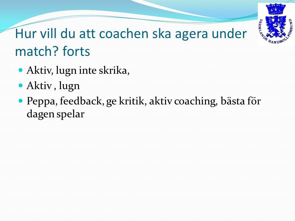 Hur vill du att coachen ska agera under match forts