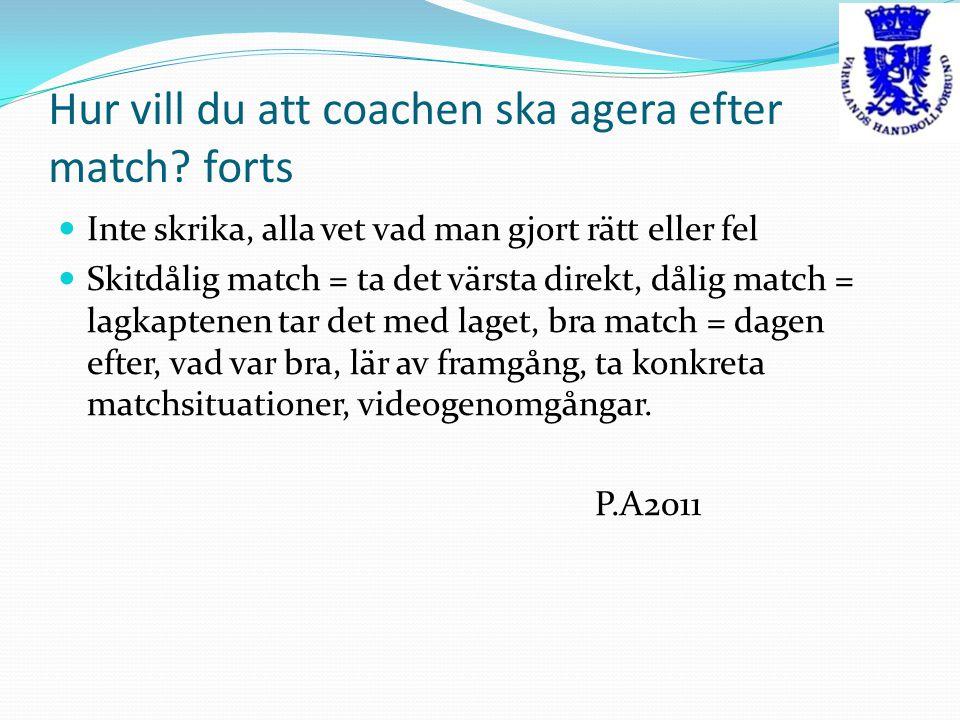 Hur vill du att coachen ska agera efter match forts