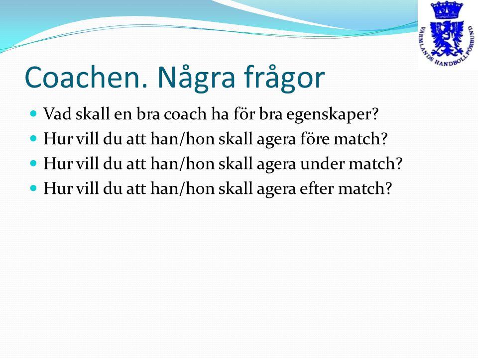 Coachen. Några frågor Vad skall en bra coach ha för bra egenskaper