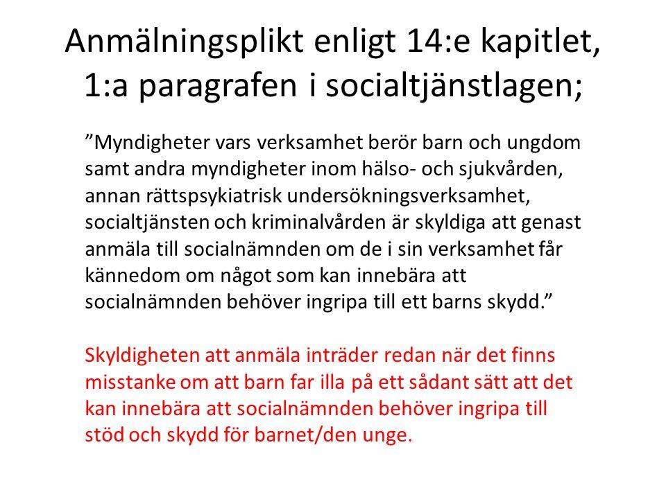 Anmälningsplikt enligt 14:e kapitlet, 1:a paragrafen i socialtjänstlagen;