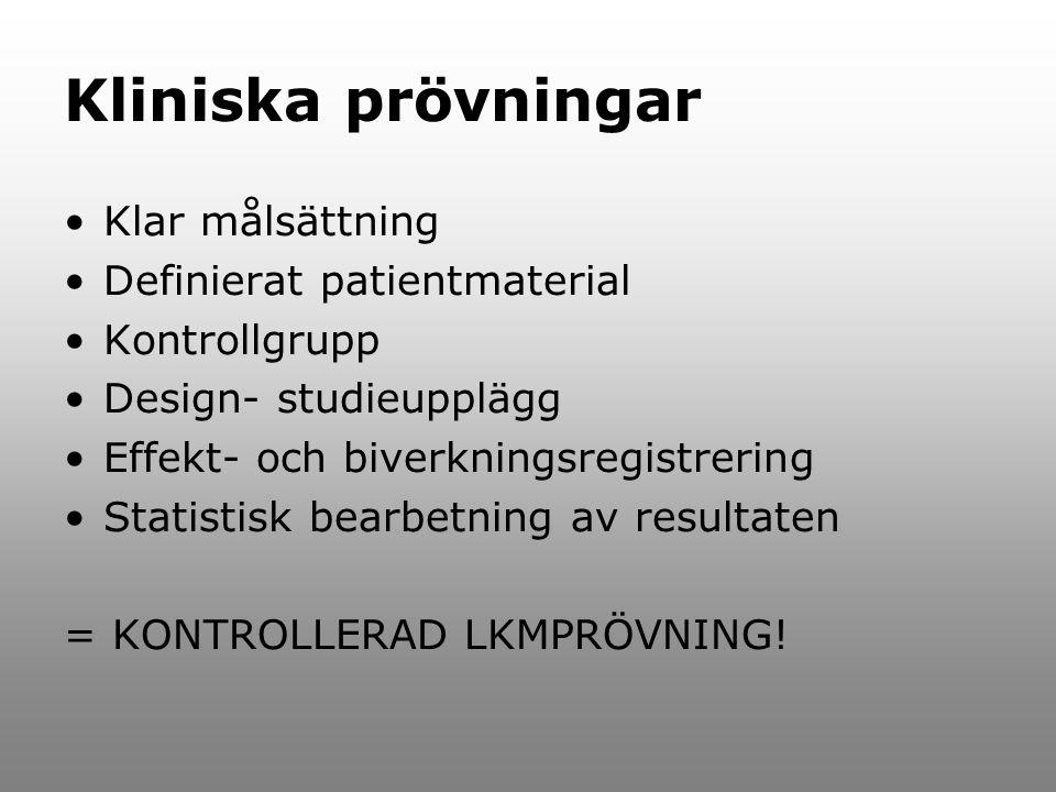 Kliniska prövningar Klar målsättning Definierat patientmaterial