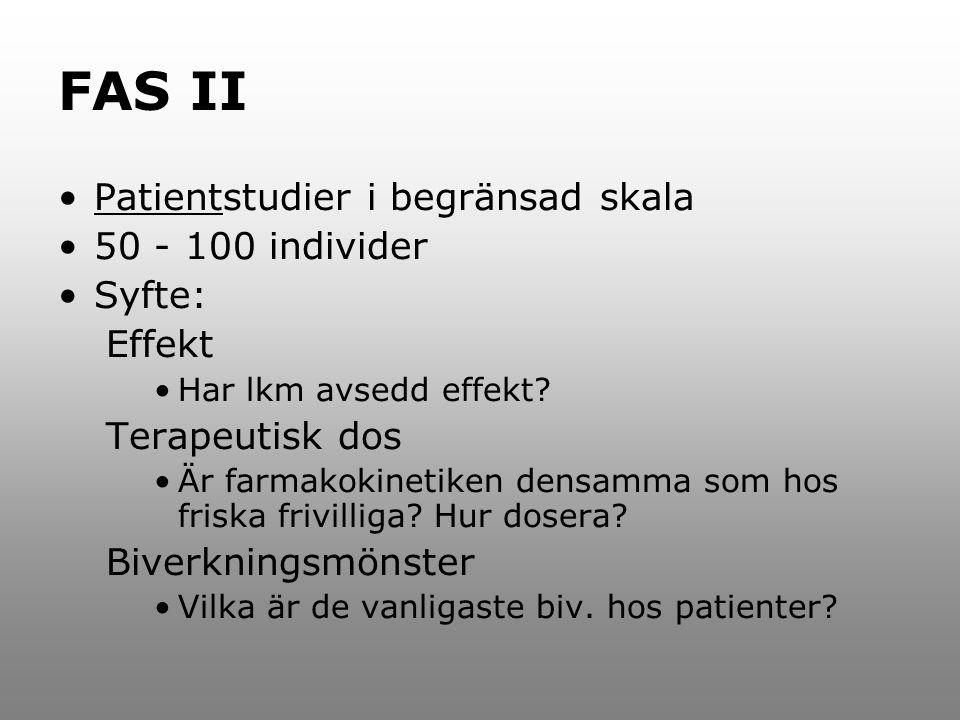 FAS II Patientstudier i begränsad skala 50 - 100 individer Syfte:
