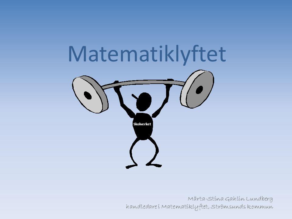 Matematiklyftet Märta-Stina Gahlin Lundberg