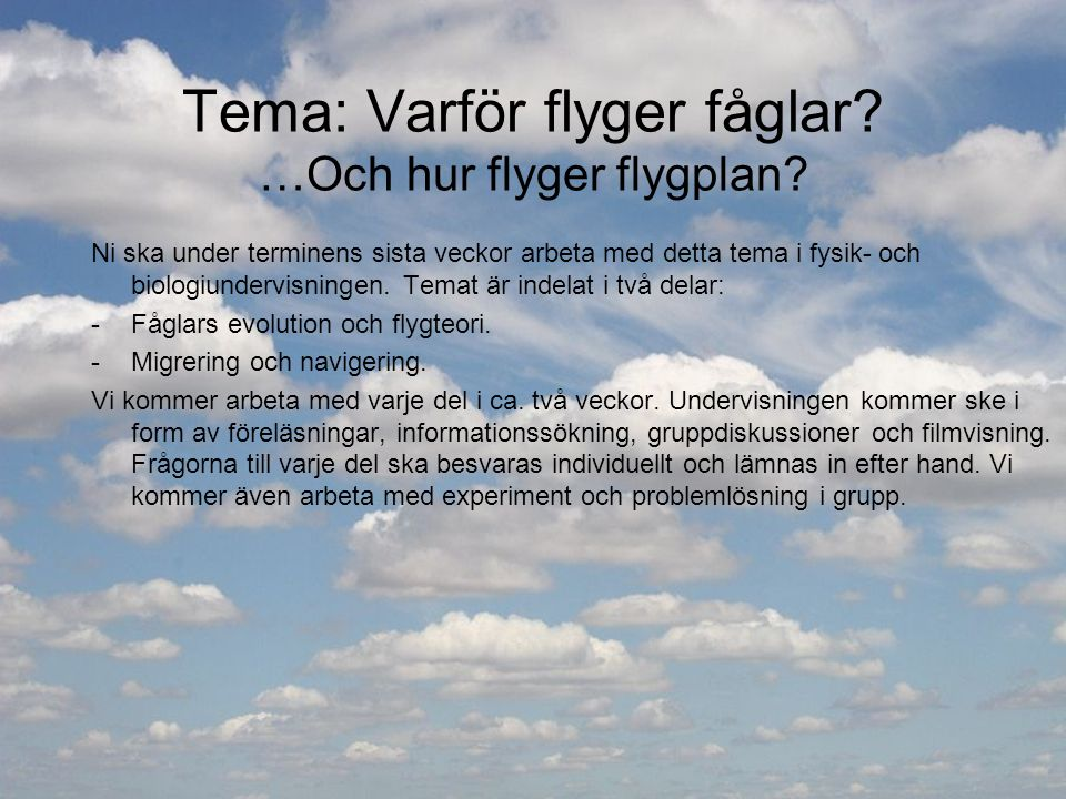 Tema: Varför flyger fåglar …Och hur flyger flygplan