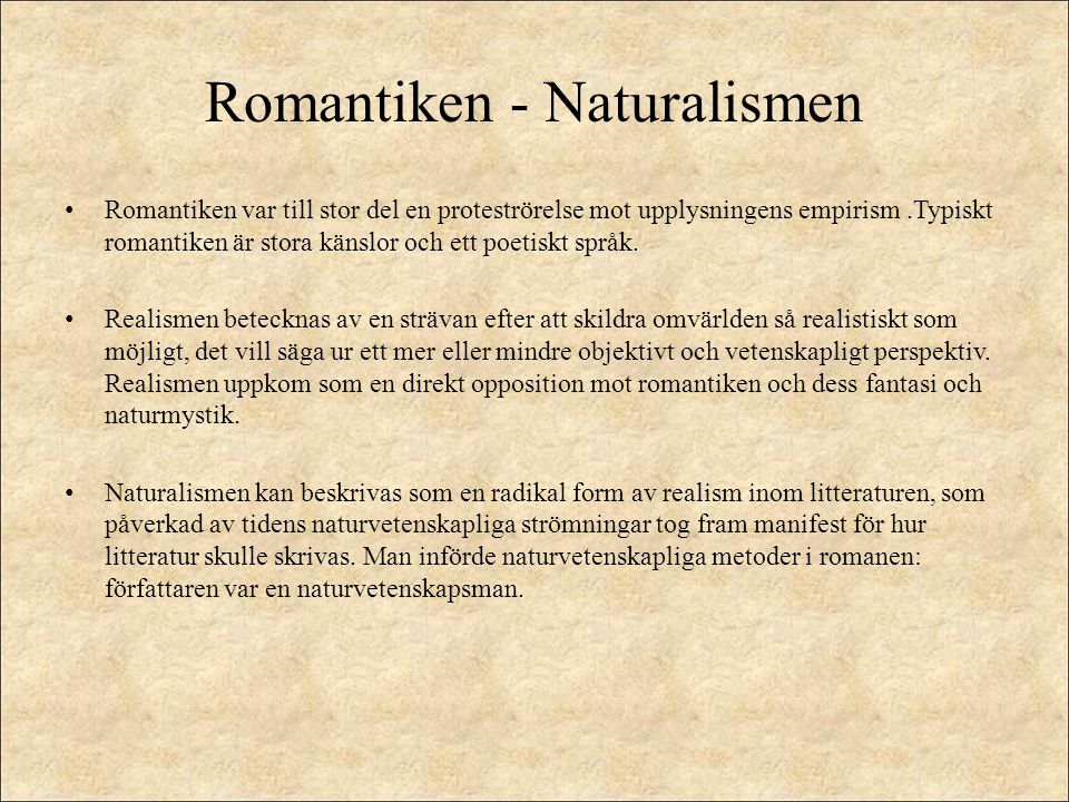 Romantiken - Naturalismen