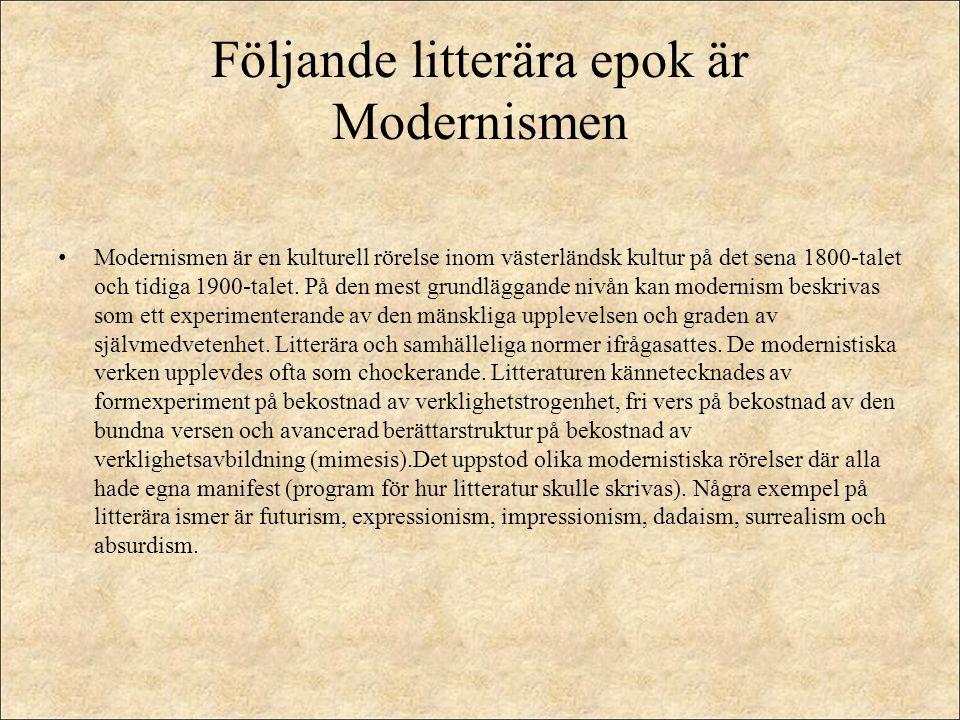 Följande litterära epok är Modernismen