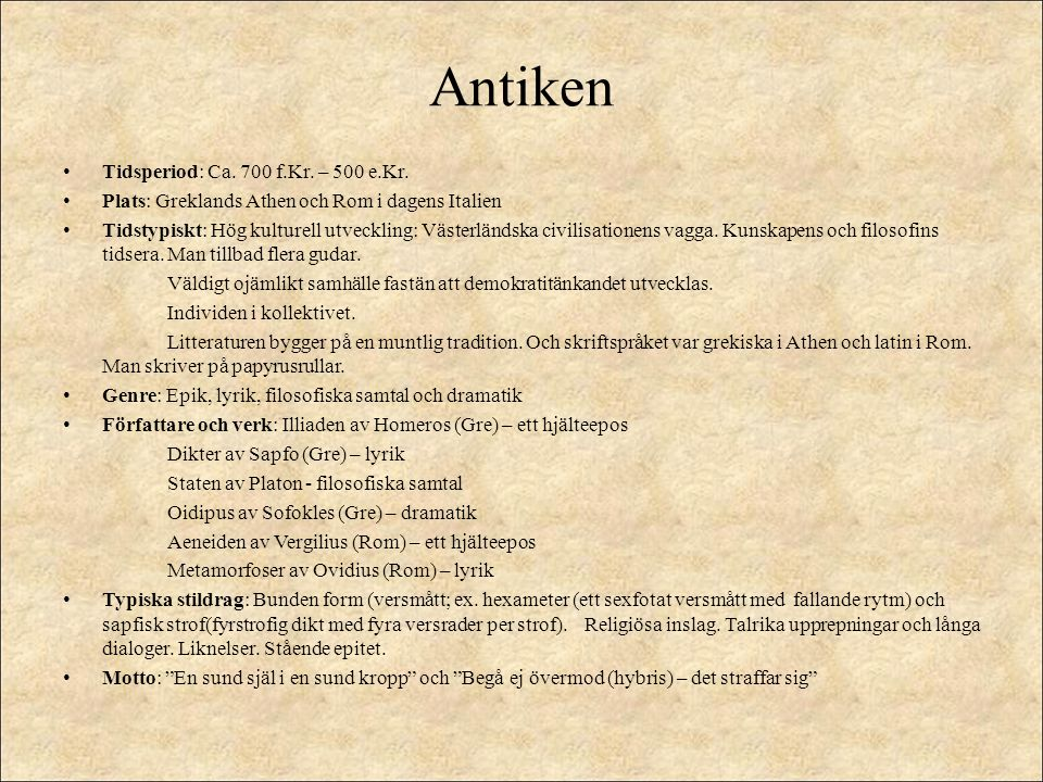 Antiken Tidsperiod: Ca. 700 f.Kr. – 500 e.Kr.